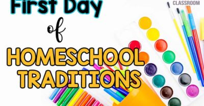 Simple First Day of Homeschool Traditions