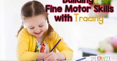 Building Fine Motor Skills with Tracing