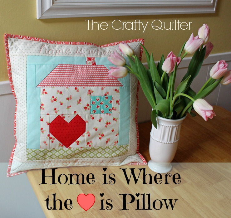 Quilted heart projects @ The Crafty Quilter. Home is Where The Heart is Pillow makes a great addition to your Valentine's Day decor, or use it throughout the year.