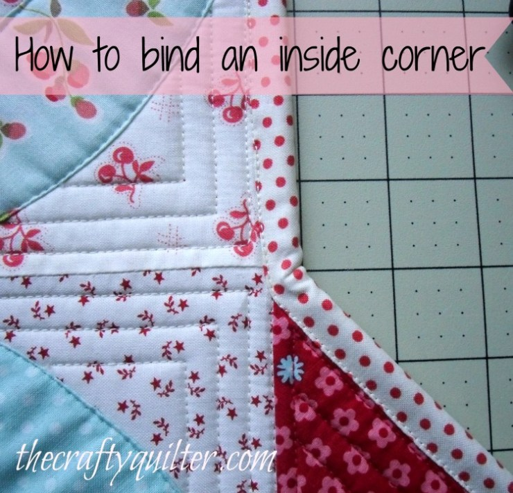How to bind an inside corner.  Tutorial by Julie Cefalu @ The Crafty Quilter