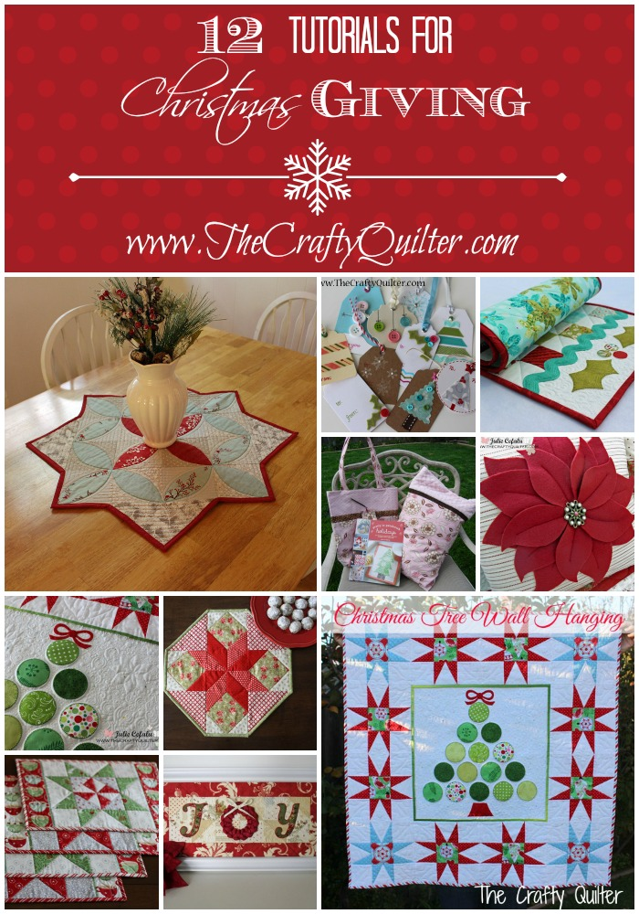 12 Tutorials for Christmas Giving @ The Crafty Quilter
