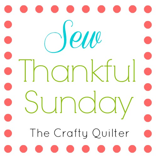 Sew Thankful Sunday, May 2017 at The Crafty Quilter