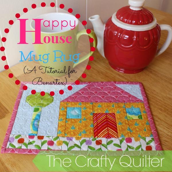 Happy House Mug Rug Tutorail by The Crafty Quilter for Benartex