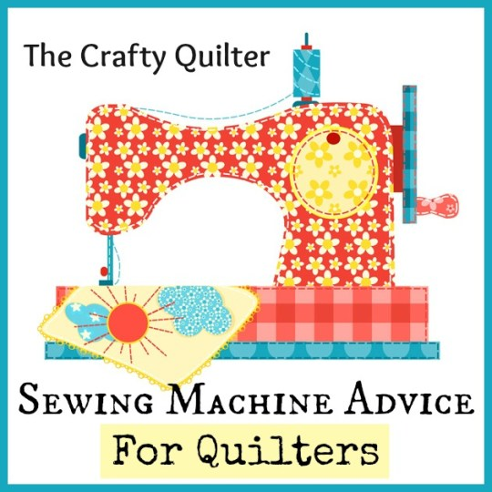 Sewing Machine Advice @ The Crafty Quilter
