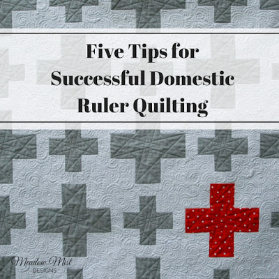 Five Tips for Successful Domestic Ruler Quilting at Meadow Mist Designs