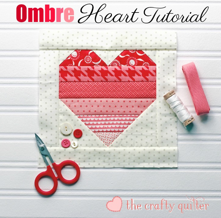 Ombre heart quilt block tutorial - The Crafty Quilter