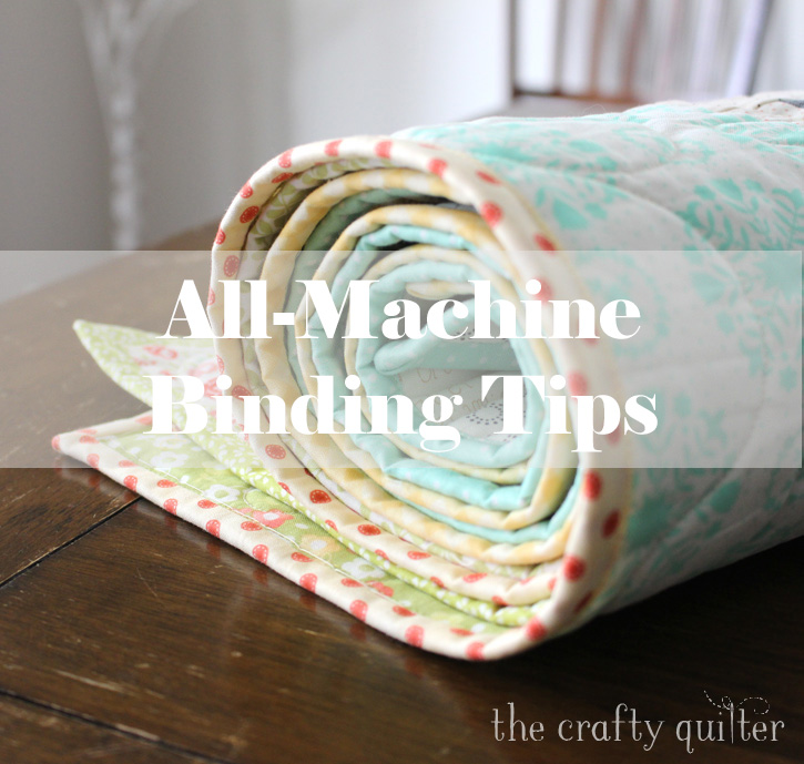 All Machine Binding Tips, Part of my Best of 2018 blog posts @ The Crafty Quilter
