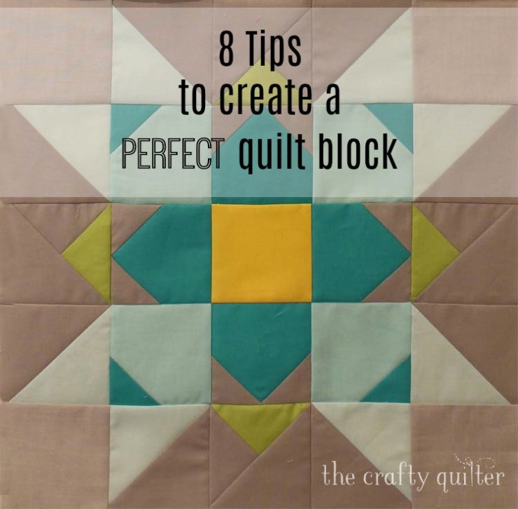 8 tips to create a perfect quilt block @ The Crafty Quilter