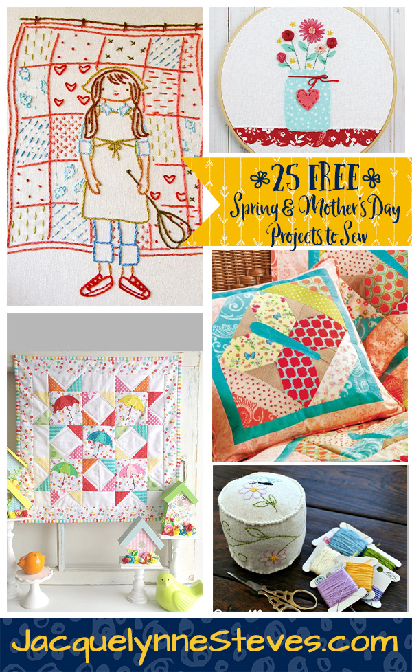 25 FREE Spring & Mother's Day Projects to Sew @ Jacquelynne Steves; featured on Sew Thankful Sunday @ The Crafty Quilter Designs