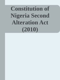 Constitution of Nigeria Second Alteration Act (2010) - Unknown