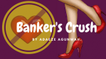 Banker's crush Adaeze Agunwah