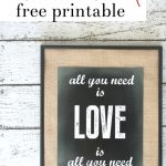 All You Need is Love - a FREE Valentine's Chalkboard Printable