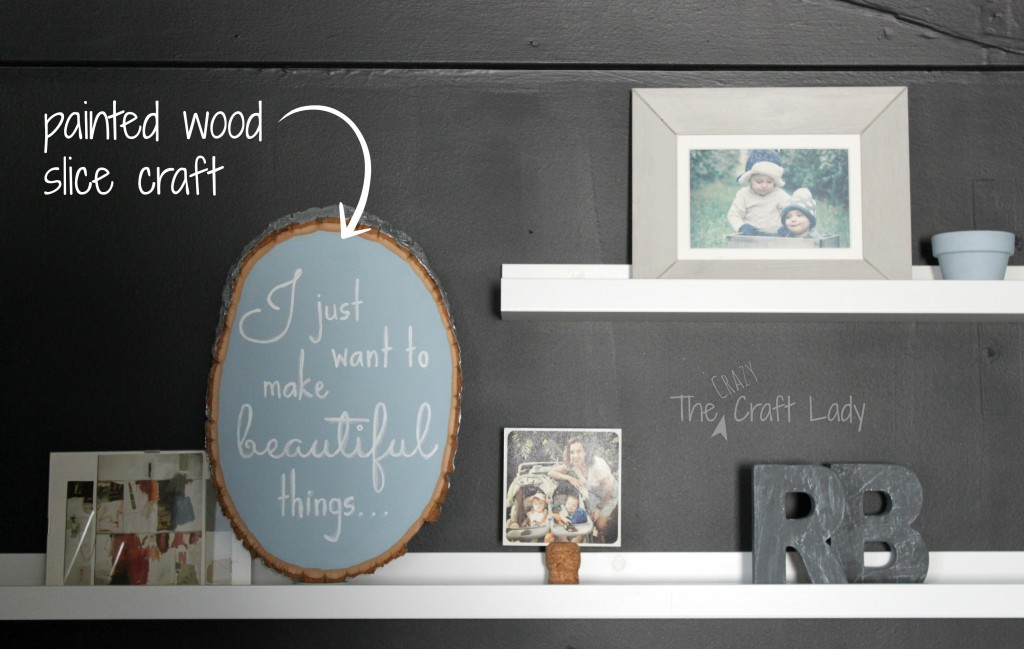 Paint a favorite quote on a wood slice from the craft store to display above your desk