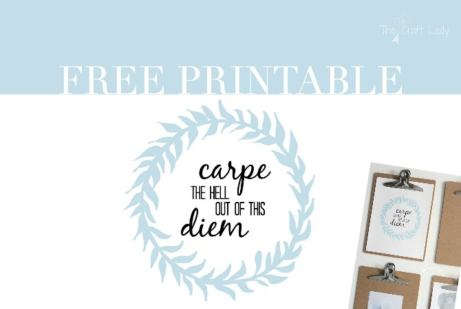 Carpe the Hell out of this Diem - free printable and computer desktop wallpaper.