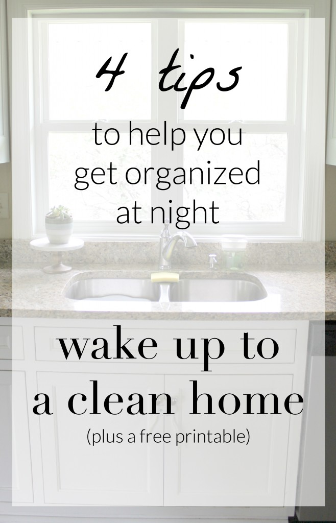 Real Life Cleaning and a FREE Printable - things to do at night to help make your morning easier. Wake up to a clean house!
