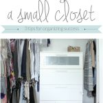 How to Organize a Small Closet - 3 simple tips for organizing success