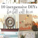 Fall Wall Decor on a Budget - 10 great inexpensive DIY projects to decorate your home for fall
