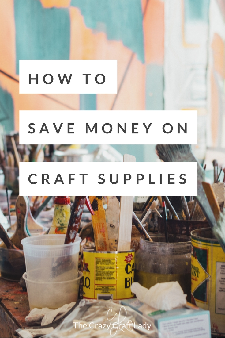 Save Money on Craft Supplies - the best tips tricks and sources for inexpensive craft supplies from The Crazy Craft Lady