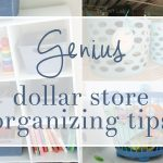 Dollar Store Organization Tips for the Whole Home