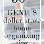 How to organize literally everything in your home with dollar store supplies - the best dollar store organization ideas