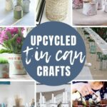 Upcycled Tin Can Crafts