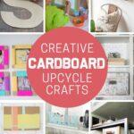 Creative Upcycled Cardboard Crafts