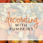 Come browse my favorite images for fall inspiration and ideas for decorating with pumpkins. Bring a touch of autumn into your home decor, outdoor decorating, tablescapes, and porch decor.