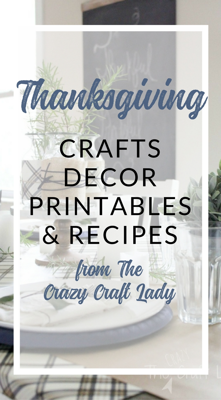 Thanksgiving Crafts, Decor, Printables, and Recipes - The Crazy Craft Lady