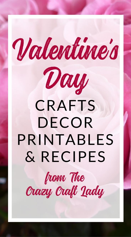 Valentins'e Day Crafts, Decor, Printables, and Recipes - The Crazy Craft Lady