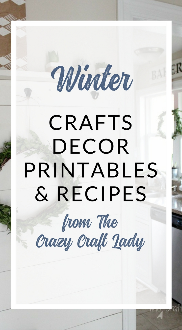 Winter Crafts, Decor, Printables, and Recipes - The Crazy Craft Lady