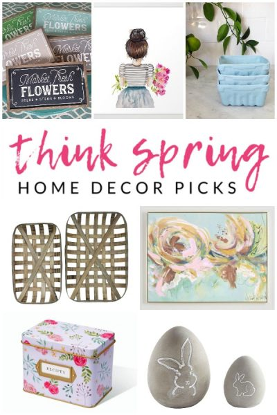 Think Spring Home Decor Picks - fresh spring home decor ideas and finds
