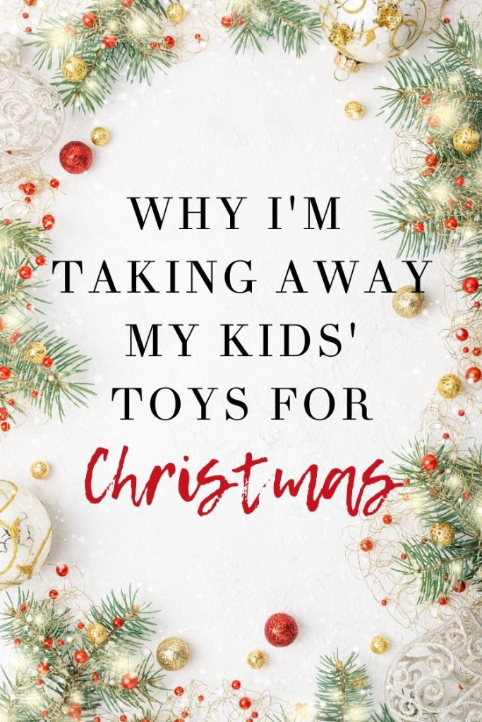 Why I'm Taking Away my Kids' Toys for Christmas - Reclaiming my home and becoming a FUN mom again
