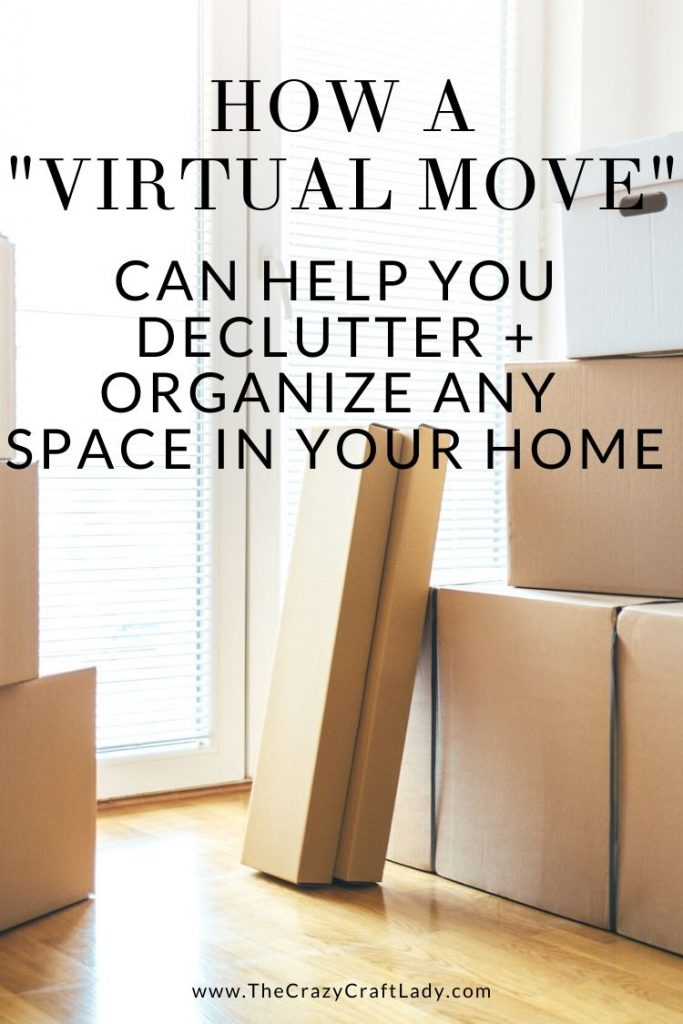 Try the virtual move method to get any space in your home de-cluttered and organized. The process is simple, and results will astound you!