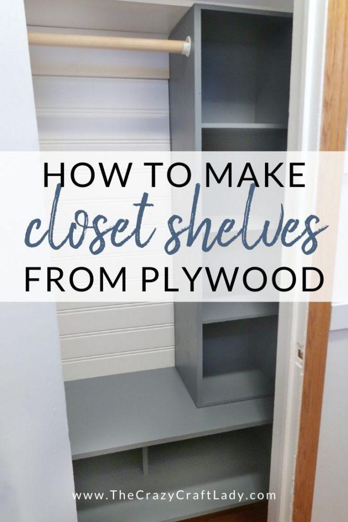 DIY Entry Closet Shelves - how to make closet shelves from plywood