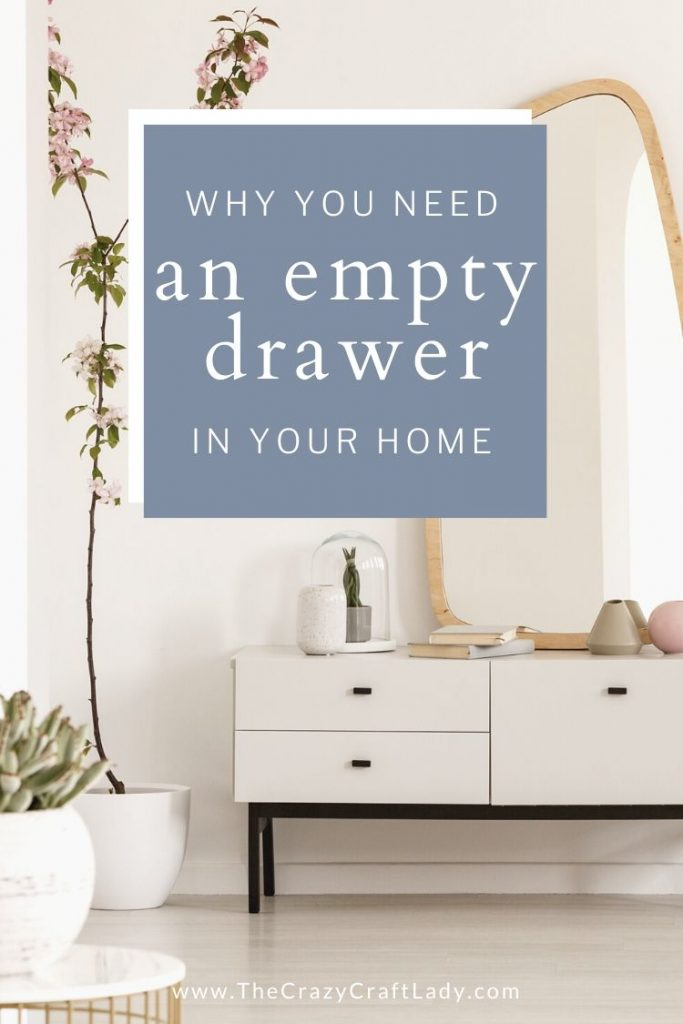 Here's why I think everyone needs an empty drawer (or shelf, or cabinet, or room...) in their home.