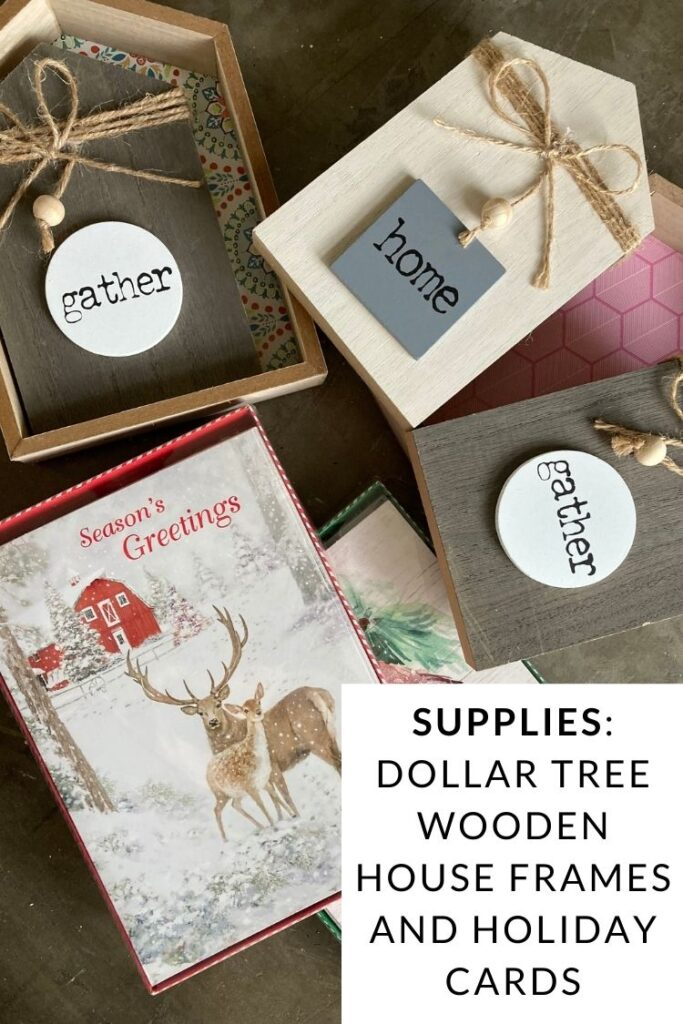 Supplies: Dollar Tree Wooden House Frames and Holiday Cards