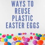Creative ways to reuse plastic Easter eggs