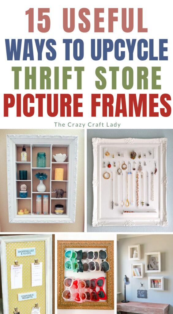 Collage showing 15 fun ways to upcycle thrift store picture frames.
