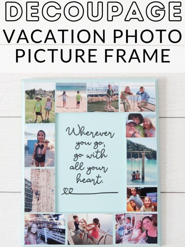 Decoupage Picture Frame – Using Vacation Photos