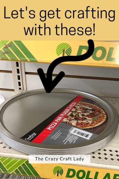 Get crafting with Dollar Tree pizza pans