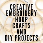 creative embroidery hoop crafts and diy projects