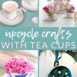 upcycle crafts with teacups