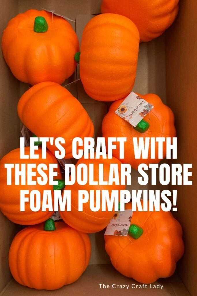 crafting with dollar store foam pumpkins