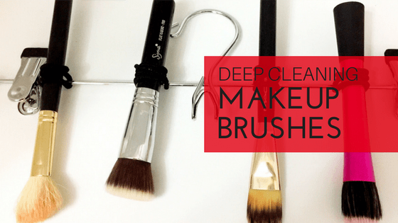 DEEP CLEANING MAKEUP BRUSHES