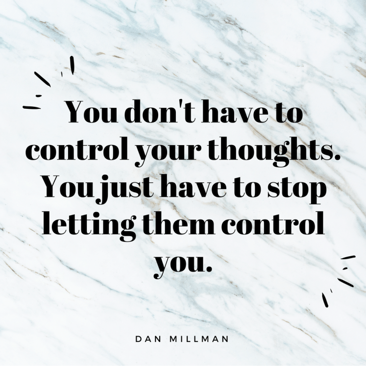 Don't let your thoughts control you. Time to say bye to anxiety!