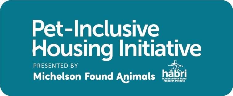 Pet-Inclusive Housing Initiative presented by Michelson Found Animals and Human Animal Bond Research Institute