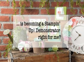 Is becoming a Stampin' Up! demonstrator right for me? Only you can answer that. Here's the answers to some frequently asked questions that might help your decision.