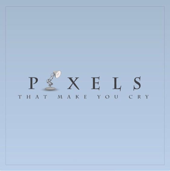 Pixar - Pixels Make You Cry