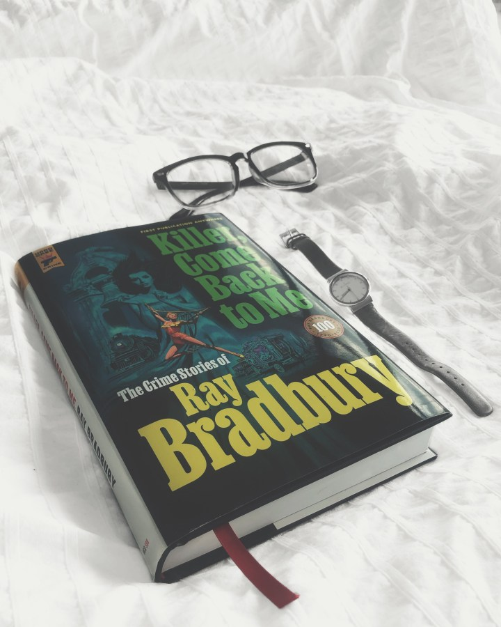 Killer, Come Back To Me by Ray Bradbury