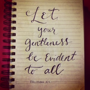 Gentleness (Phil 4;5)